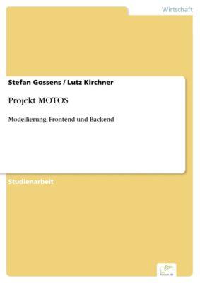 Projekt MOTOS, Lutz Kirchner, Stefan Gossens