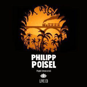 Projekt Seerosenteich (Live, 2 CD Deluxe Digipack Edition), Philipp Poisel