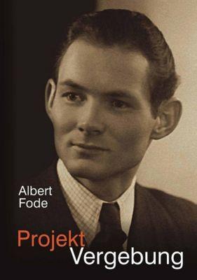 Projekt Vergebung - Albert Fode |
