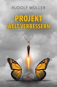 Projekt Welt verbessern - Rudolf Müller pdf epub