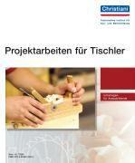 Projektarbeiten für Tischler, Axel Brunk