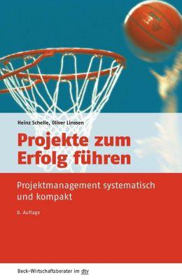 Projekte zum Erfolg führen, Heinz Schelle, Oliver Linssen