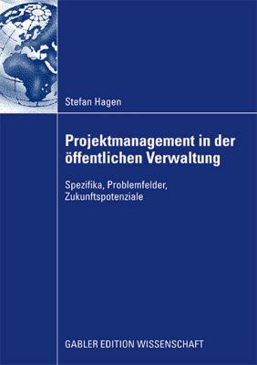 Projektmanagement in der öffentlichen Verwaltung, Stefan Hagen