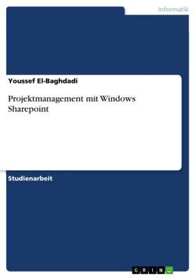 Projektmanagement mit Windows Sharepoint, Youssef El-Baghdadi
