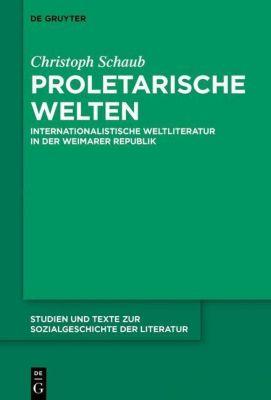 Proletarische Welten - Christoph Schaub  