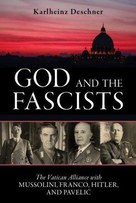 Prometheus Books: God and the Fascists, Karlheinz Deschner