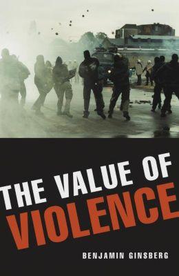Prometheus Books: The Value of Violence, Benjamin Ginsberg