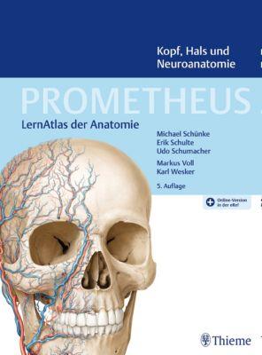 PROMETHEUS Kopf, Hals und Neuroanatomie, Michael Schünke, Udo Schumacher, Erik Schulte