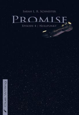 Promise (Episodischer Roman): Promise, Sarah L. R. Schneiter