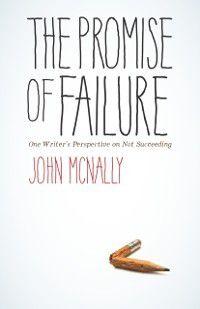 Promise of Failure, John McNally