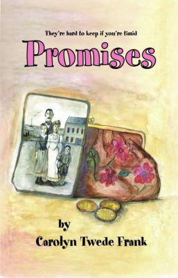 Promises, Carolyn Twede Frank