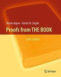 Proofs from THE BOOK, Martin Aigner, Günter M. Ziegler