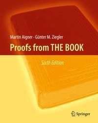 Proofs from THE BOOK, Martin Aigner, Günter M. Ziegler
