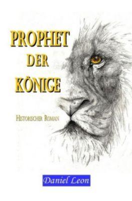 PROPHET DER KÖNIGE - Daniel Leon  