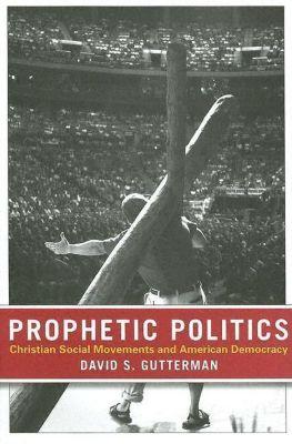 Prophetic Politics, David S. Gutterman