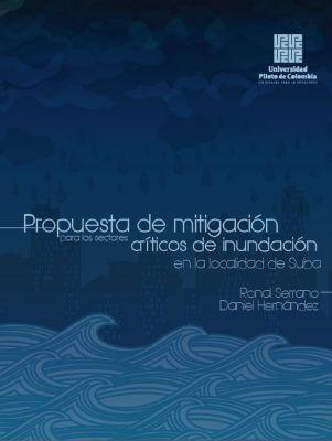 Propuesta de mitigación para los sectores críticos de inundación en la localidad de Suba, Daniel Hernando Hernandez Gómez, Ronal Orlando Serrano Romero