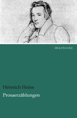 Prosaerzählungen - Heinrich Heine  