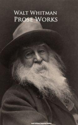 Prose Works, Walt Whitman
