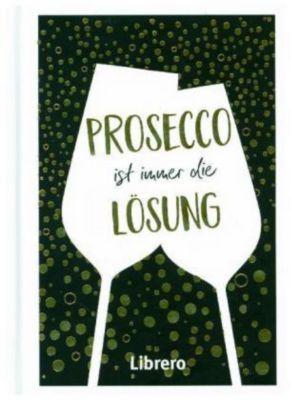 PROSECCO IST IMMER EINE LÖSUNG -  pdf epub