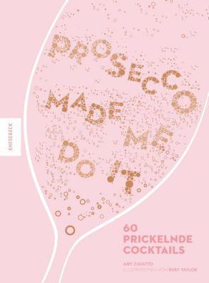 Prosecco made me do it, Amy Zavatto
