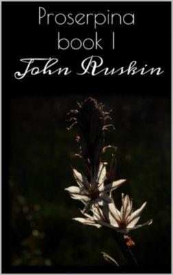 Proserpina Book I, John Ruskin