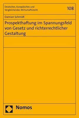 Prospekthaftung im Spannungsfeld von Gesetz und richterrechtlicher Gestaltung - Damian Schmidt pdf epub