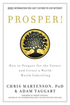 Prosper!, Chris Martenson, Adam Taggart