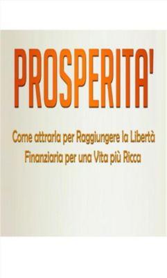 Prosperità (Tradotto), Orison Swett Marden
