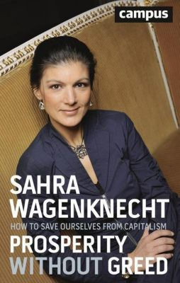 Prosperity without Greed, Sahra Wagenknecht