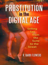 Prostitution in the Digital Age, R. Barri Flowers