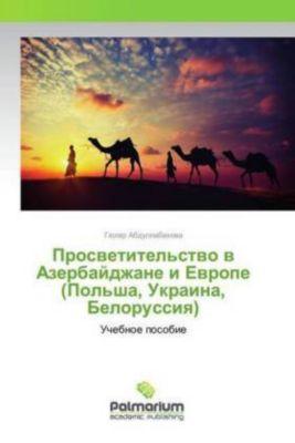Prosvetitel'stvo v Azerbajdzhane i Evrope (Pol'sha, Ukraina, Belorussiya), Gjulyar Abdullabekova