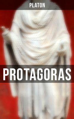Protagoras (Vollständige Ausgabe), Platon