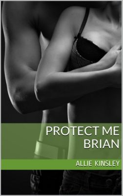 Protect me: Protect Me - Brian, Allie Kinsley