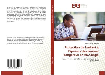 Protection de l'enfant à l'épreuve des travaux dangereux en RD.Congo, Lucien Nongo Loshima