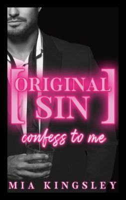 Protective Men Trilogy: Original Sin - Confess To Me, Mia Kingsley