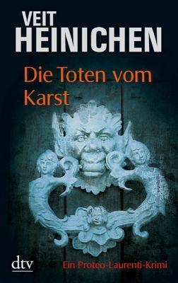 Proteo Laurenti Band 2: Die Toten vom Karst, Veit Heinichen