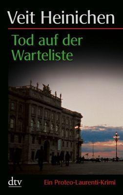Proteo Laurenti Band 3: Tod auf der Warteliste, Veit Heinichen