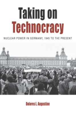 Protest, Culture & Society: Taking on Technocracy, Dolores L. Augustine