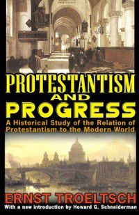 Protestantism and Progress, Ernst Troeltsch