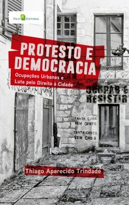 Protesto e Democracia, Thiago Aparecido Trindade