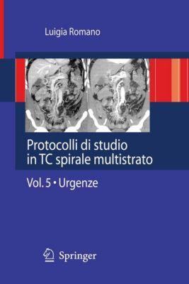 Protocolli di studio in TC spirale multistrato: Protocolli di studio in TC spirale multistrato, Luigia Romano
