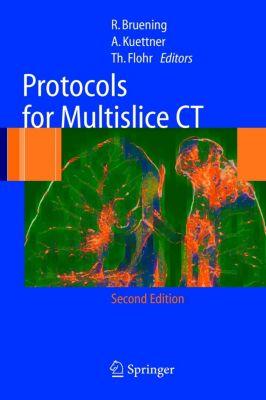 Protocols for Multislice CT, R. Brüning, Thomas G. Flohr