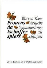 Prouvas da tschüffer splers /Versuche Schmetterlinge zu fangen - Warren Thew pdf epub