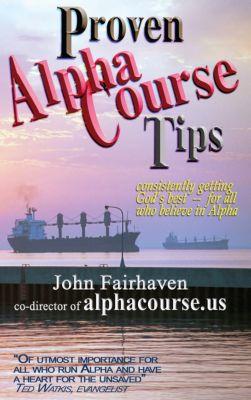 Proven Alpha Course Tips, John Fairhaven