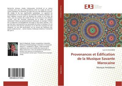 Provenances et Édification de la Musique Savante Marocaine, Said El-MAGHREBI