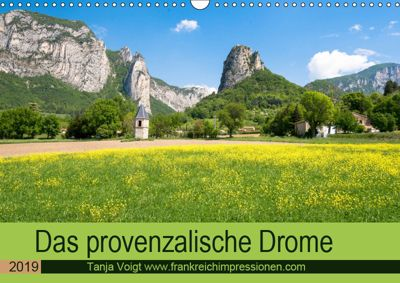 Provenzalisches Drome (Wandkalender 2019 DIN A3 quer), Tanja Voigt