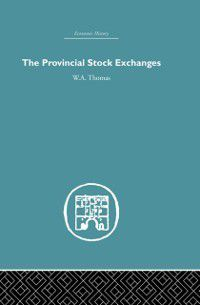 Provincial Stock Exchanges, W.A. Thomas