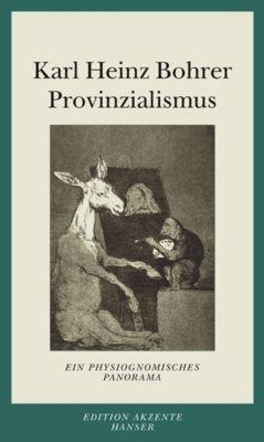 Provinzialismus, Karl Heinz Bohrer
