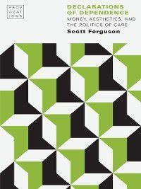 Provocations: Declarations of Dependence, Scott Ferguson