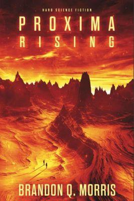 Proxima Rising - Brandon Q. Morris pdf epub